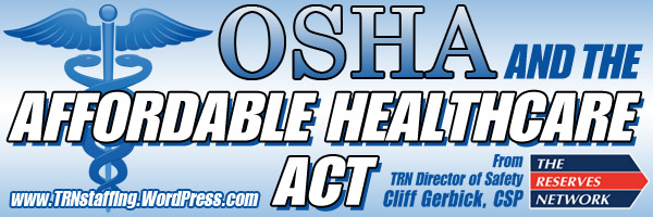Affordable Healthcare Act, OSHA, Healthcare, Healthcare 2013, TRN Staffing, The Reserves Network